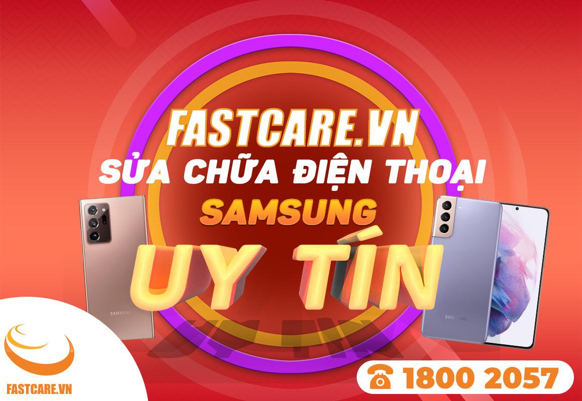 FASTCARE - Sửa chữa điện thoại Samsung uy tín