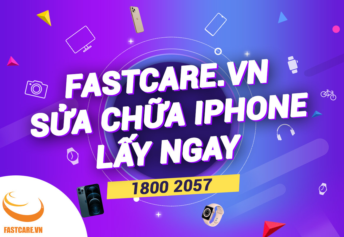FASTCARE - Sửa chữa iPhone lấy ngay