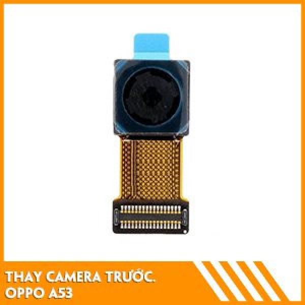 thay-camera-truoc-oppo-a53-fc