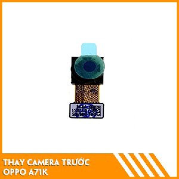 thay-camera-truoc-oppo-a71k-fc