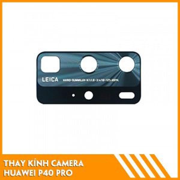 thay-kinh-camera-huawei-p40-pro-gia-tot