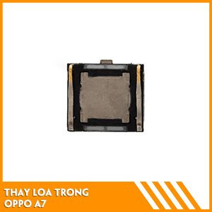thay-loa-trong-oppo-a7-fc