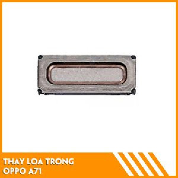 thay-loa-trong-oppo-a71-tai-fastcare