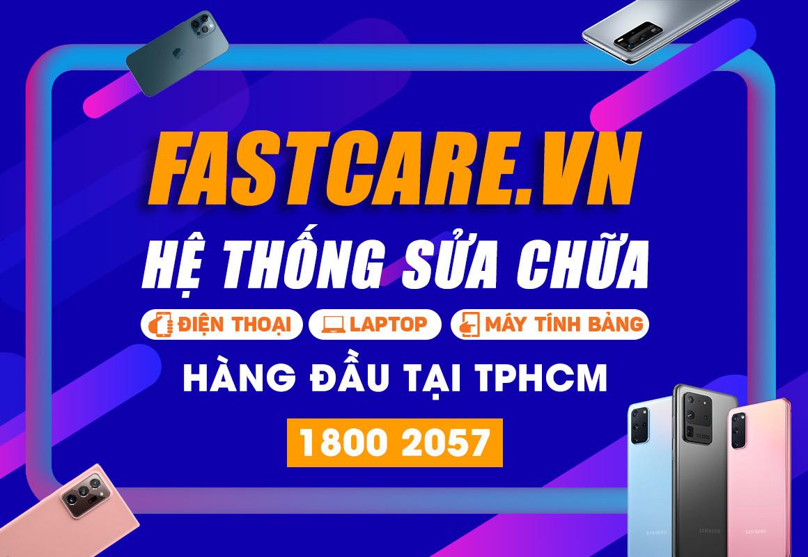 FASTCARE - Hệ thống sửa chữa điện thoại, laptop, máy tính bảng