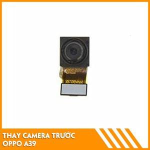thay-camera-truoc-oppo-a39-fc