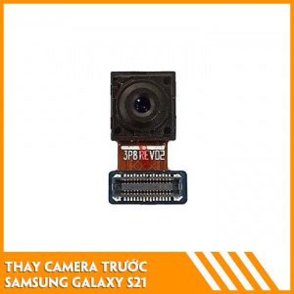 thay-camera-truoc-samsung-s21-fc
