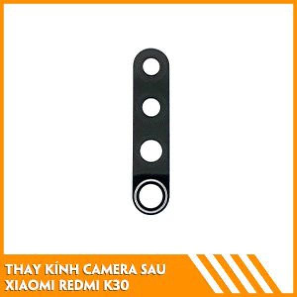 thay-kinh-camera-xiaomi-redmi-k30-gia-tot