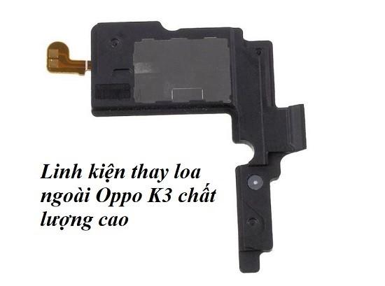 Thay loa ngoài Oppo K3 chất lượng cao