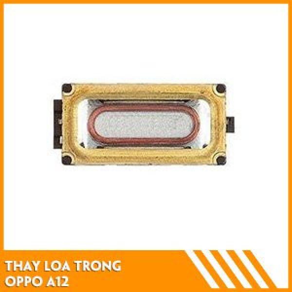 thay-loa-trong-oppo-a12-fc