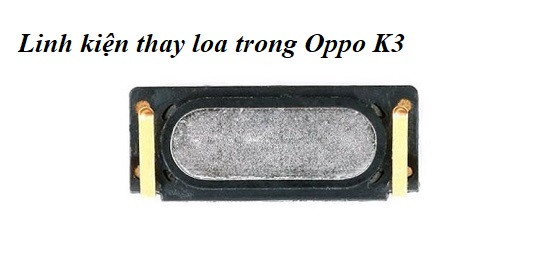 Thay loa trong Oppo K3 uy tín