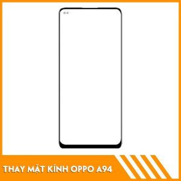 thay-mat-kinh-oppo-a94