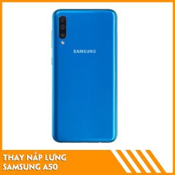 thay-nap-lung-samsung-a50-gia-tot