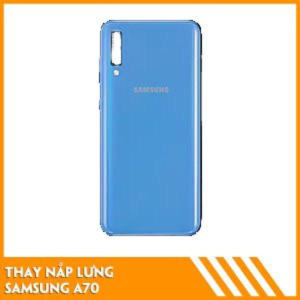 thay-nap-lung-samsung-a70