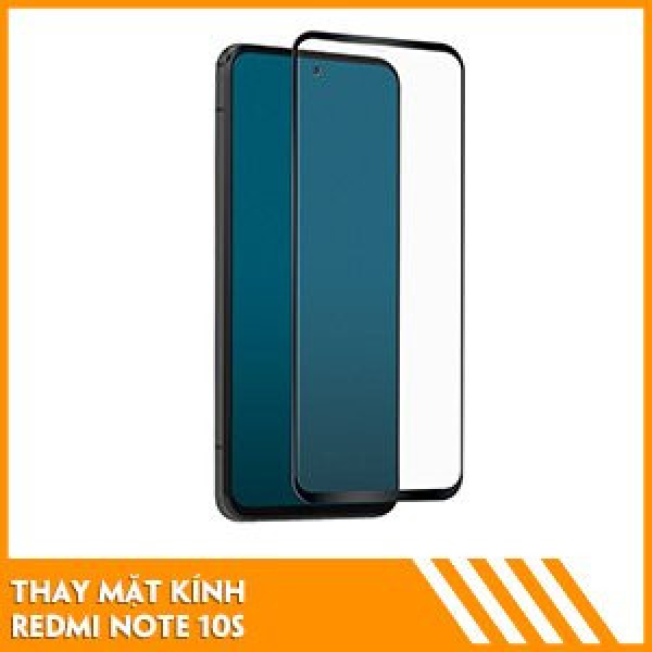 thay-mat-kinh-redmi-note-10s