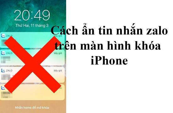 Ẩn tin nhắn Zalo trên màn hình khóa iPhone
