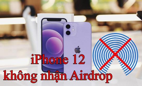 iPhone 12 không nhận Airdrop