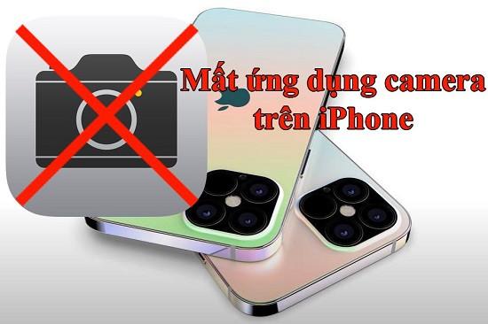 Mất ứng dụng camera trên điện thoại iPhone