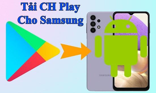 Tải CH Play cho điện thoại Samsung