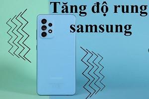 tang-do-rung-cho-samsung