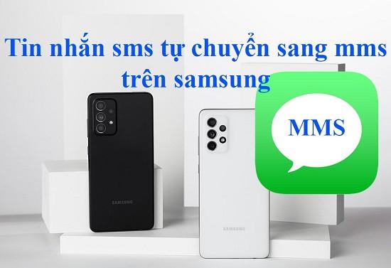 Tin nhắn tự chuyển sang mms trên Samsung