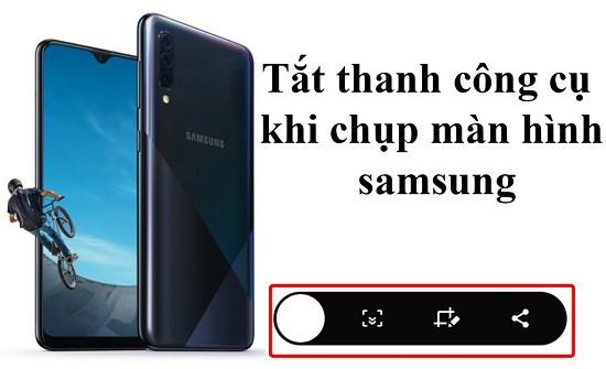 Cách tắt thanh công cụ khi chụp màn hình Samsung