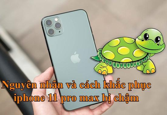 Điện thoại iPhone 11 Pro Max bị chậm