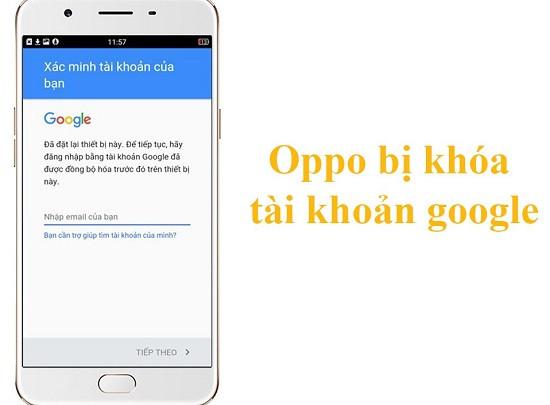 Điện thoại Oppo bị khóa tài khoản Google