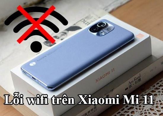 Lỗi wifi trên Xiaomi Mi 11