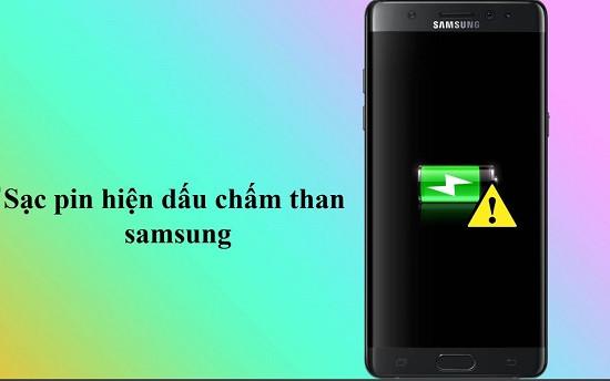 Sạc pin hiện dấu chấm than trên điện thoại Samsung