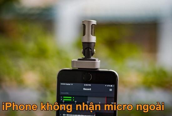 Điện thoại iPhone không nhận micro ngoài