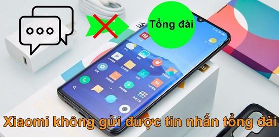 Điện thoại Xiaomi không gửi được tin nhắn tổng đài