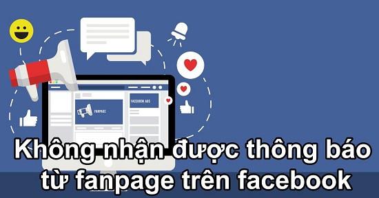 Lỗi không nhận được thông báo từ fanpage trên Facebook