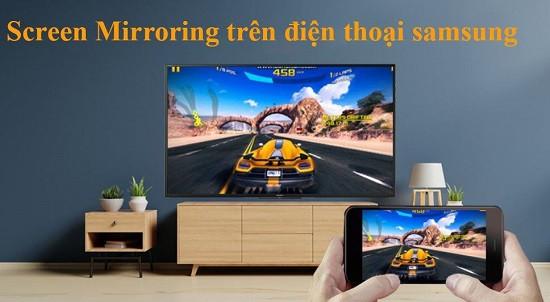 Tính năng Screen Mirroring trên điện thoại Samsung