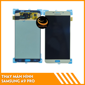 thay-man-hinh-samsung-a9-pro-fastcare