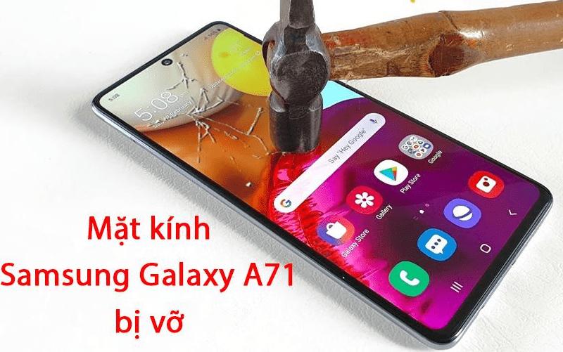 Khi nào bạn cần thay mặt kính cho Samsung A71?