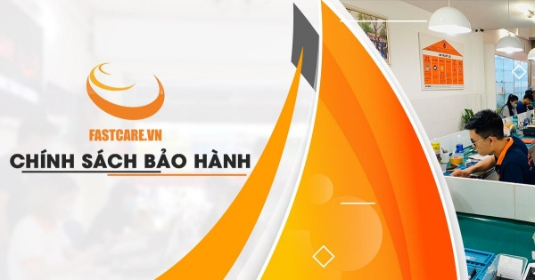 chinh sach bao hanh FASTCARE