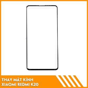 thay-mat-kinh-Xiaomi-Redmi-K20-uy-tin