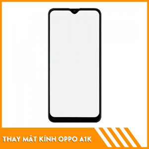 thay-mat-kinh-oppo-a1k