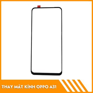 thay-mat-kinh-oppo-a31