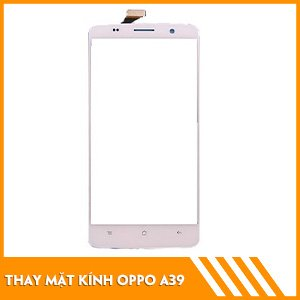 thay-mat-kinh-oppo-a39
