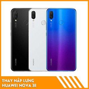 thay-nap-lung-Huawei-Nova-3e-gia-re